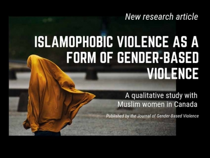 Recent Publication: Islamophobic violence as a form of gender-based violence: a qualitative study with Muslim women in Canada