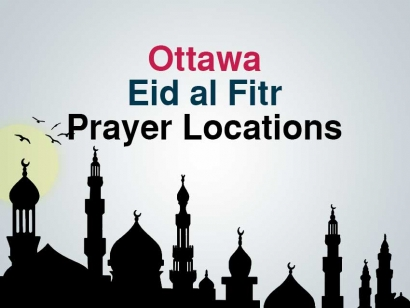 Ottawa Eid al Fitr Prayer Locations 2018