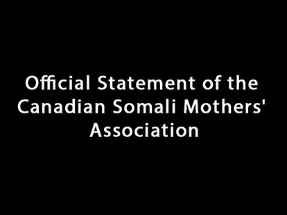 Official Statement from the Canadian Somali Mothers' Association